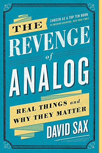 9781610398213: The Revenge of Analog: Real Things and Why They Matter