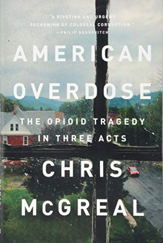 9781610398619: American Overdose: The Opioid Tragedy in Three Acts