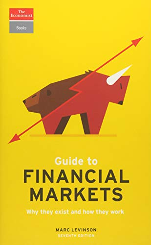 9781610399890: Guide to Financial Markets: Why they exist and how they work
