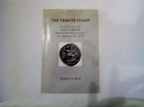9781610430142: The Tribute Penny: a guide to the Pontif Maxim aureus-Denarius Issue of tiberius, AD 14-37