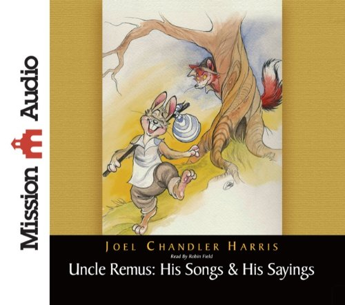 9781610450003: Uncle Remus: His Songs & His Sayings (Christian Audio)