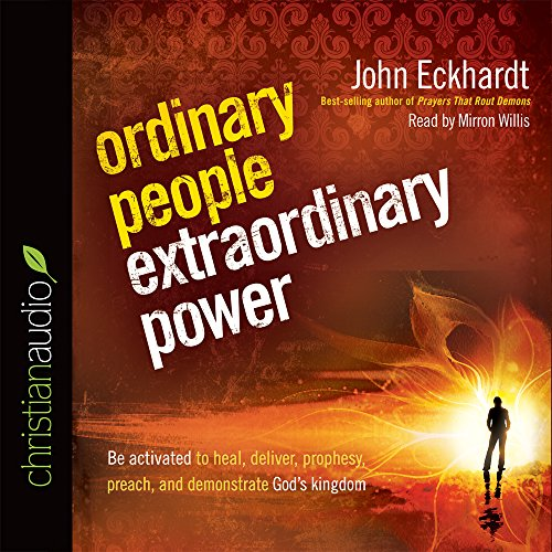 Ordinary People, Extraordinary Power: How a Strong Apostolic Culture Releases Us to Do Transformational Things in the World (1610450302) by John Eckhardt