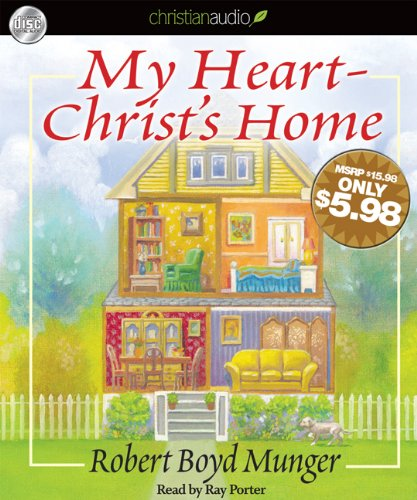 9781610450423: My Heart-Christ's Home