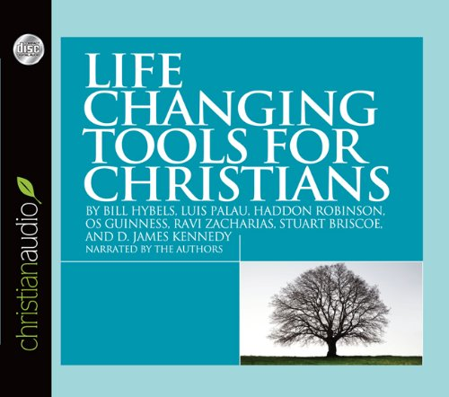 Life Changing Tools for Christians (9781610451376) by Bill Hybels; Luis Palau; Haddon Robinson; Os Guiness; Ravi Zacharias; Stuart Briscoe and D. James Kennedy