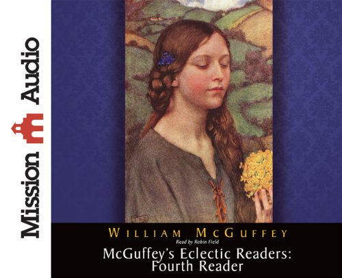 9781610451765: McGuffey's Eclectic Readers: Fourth