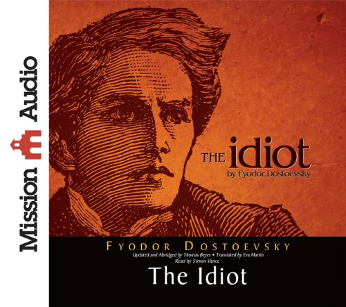 The Idiot [Audio CD]: Dostoevsky, Fyodor