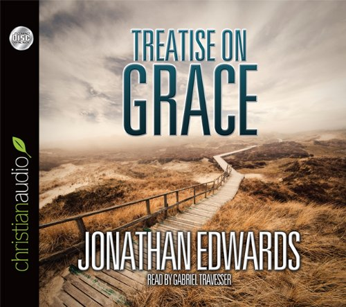 A Treatise on Grace (9781610453196) by Jonathan Edwards