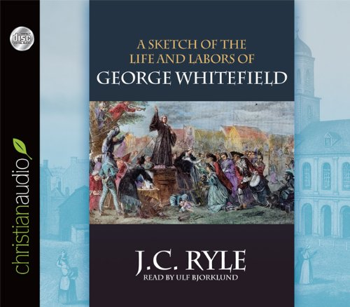 9781610453370: A Sketch of the Life and Labors of George Whitefield