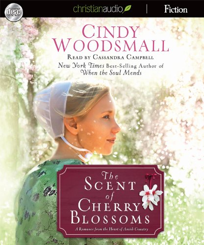 The Scent of Cherry Blossoms: A Romance from the Heart of Amish Country: Woodsmall, Cindy