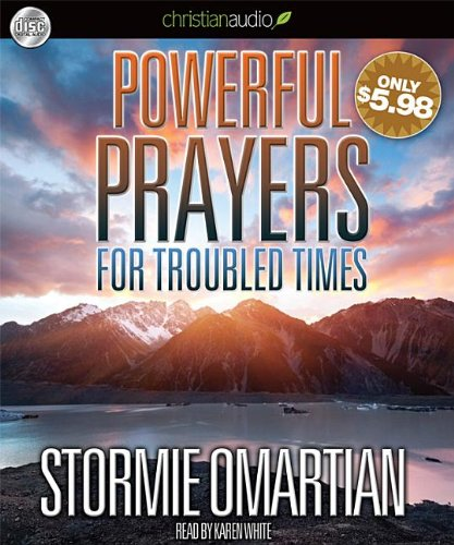 Powerful Prayers for Troubled Times: Omartian, Stormie