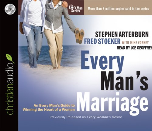 Every Man's Marriage: An Every Man's Guide to Winning the Heart of a Woman (9781610453615) by Stephen Arterburn