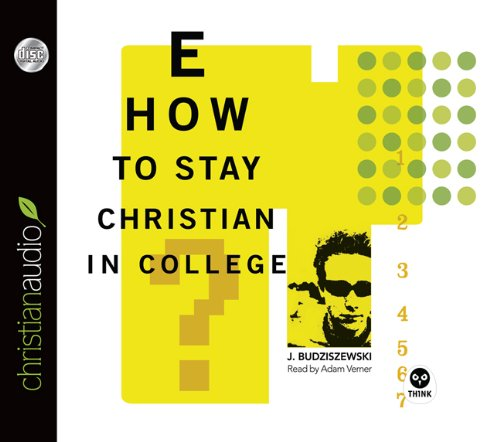 9781610453912: How to Stay Christian in College