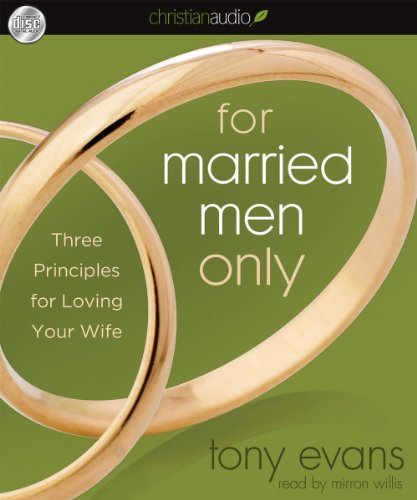 For Married Men Only: Three Principles for Loving Your Wife: Evans, Tony