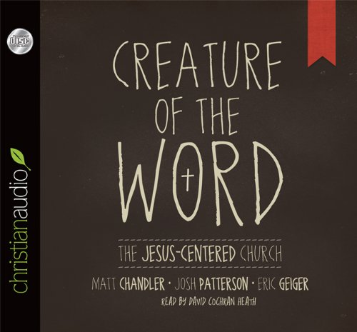 9781610455923: Creature of the Word: The Jesus-Centered Church