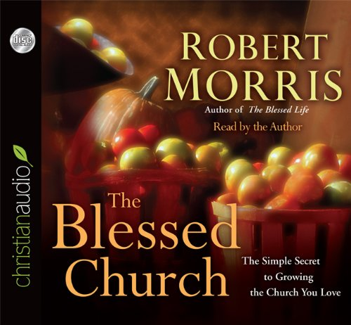 9781610455985: The Blessed Church: The Simple Secret to Growing the Church You Love