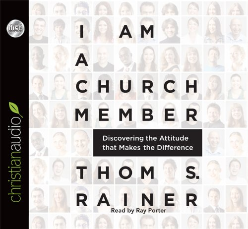 I Am a Church Member: Discovering the Attitude that Makes the Difference (1610456874) by Rainer, Thom S.
