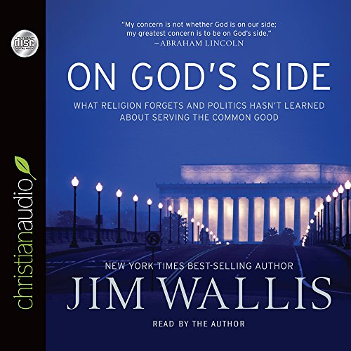 On God's Side: What Religion Forgets and Politics Hasn't Learned about Serving the Common Good (1610456912) by Jim Wallis