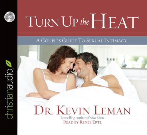 Turn Up the Heat: A Couples Guide to Sexual Intimacy (1610457099) by Leman, Kevin