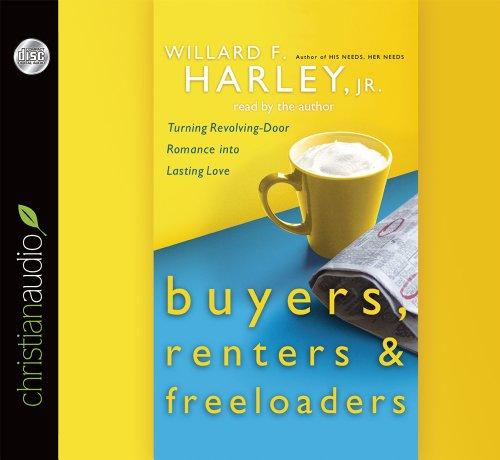 9781610457613: Buyers, Renters & Freeloaders: Turning Revolving-Door Romance into Lasting Love