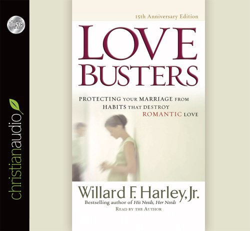 9781610457675: Love Busters: Protecting Your Marriage from Habits That Destroy Romantic Love