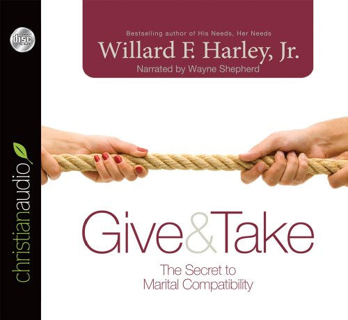 9781610457699: Give & Take: The Secret to Marital Compatibility