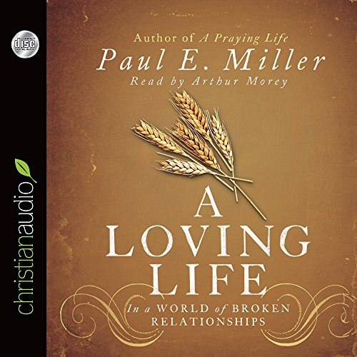 9781610457811: A Loving Life: In a World of Broken Relationships