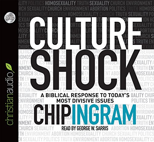 Culture Shock: A Biblical Response to Today's Most Divisive Issues: Ingram, Chip
