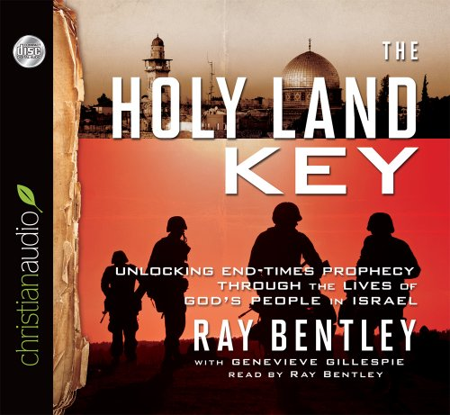 9781610458726: The Holy Land Key: Unlocking End-Times Prophecy Through the Lives of God's People in Israel