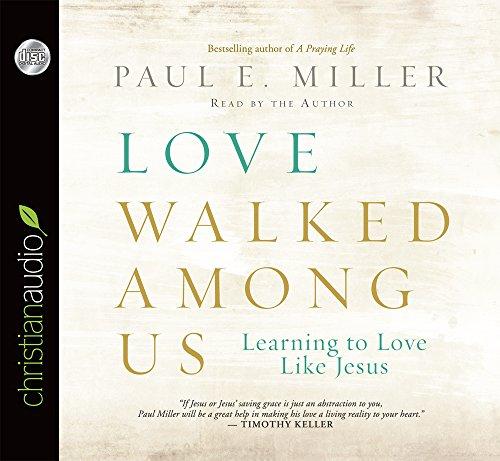 9781610459105: Love Walked Among Us: Learning to Love Like Jesus