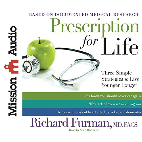9781610459167: Prescription for Life: Three Simple Strategies to Live Younger Longer