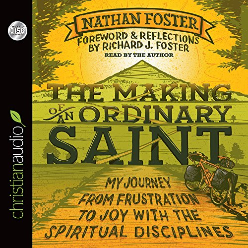 9781610459426: The Making of an Ordinary Saint: My Journey from Frustration to Joy with the Spiritual Disciplines