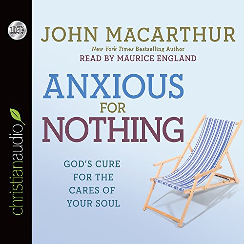 9781610459815: Anxious for Nothing: God's Cure for the Cares of Your Soul