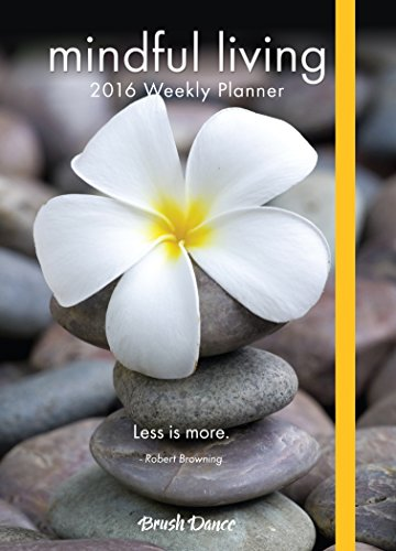 9781610463904: 2016 Mindful Living Weekly Planner