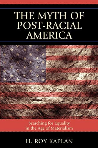 The Myth of Post-Racial America: Searching for: H. Roy Kaplan