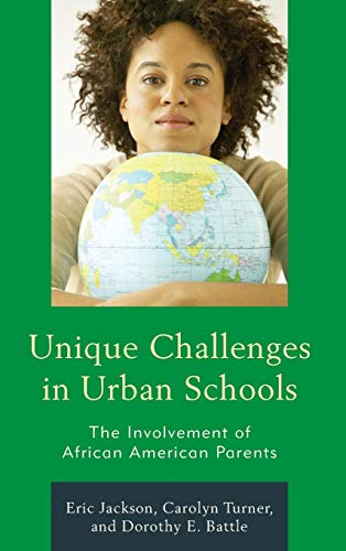 Unique Challenges in Urban Schools: The Involvement of African American Parents: Jackson, Eric; ...