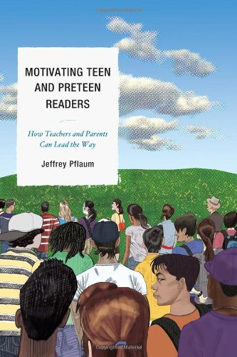 9781610480321: Motivating Teen and Preteen Readers: How Teachers and Parents Can Lead the Way