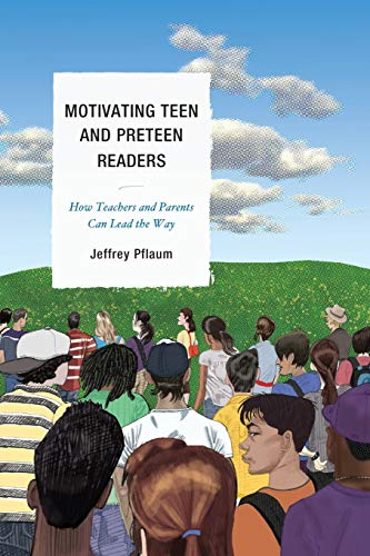 9781610480338: Motivating Teen and Preteen Readers: How Teachers and Parents Can Lead the Way