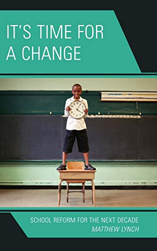 9781610480628: It's Time for a Change: School Reform for the Next Decade