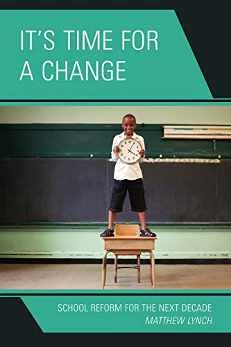 9781610480635: It's Time for a Change: School Reform for the Next Decade