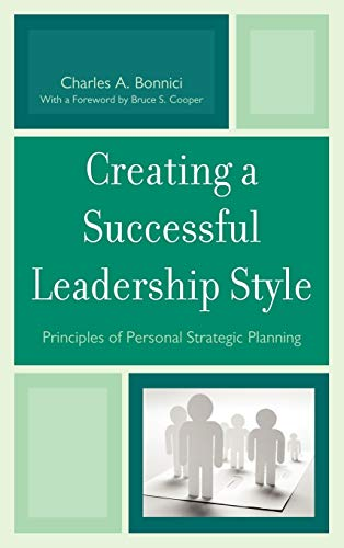 9781610480802: Creating a Successful Leadership Style: Principles of Personal Strategic Planning