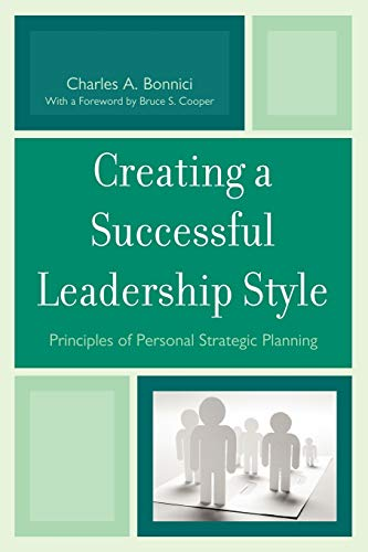 9781610480819: Creating a Successful Leadership Style: Principles of Personal Strategic Planning