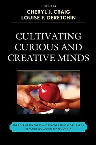 9781610481144: Cultivating Curious and Creative Minds: The Role of Teachers and Teacher Educators, Part II (Teacher Education Yearbook (Paperback))