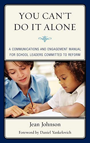 You Can't Do It Alone: A Communications and Engagement Manual for School Leaders Committed to Reform (9781610483001) by Jean Johnson