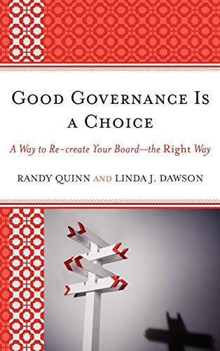 9781610483124: Good Governance is a Choice: A Way to Re-create Your Board_the Right Way