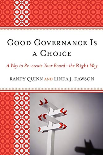 9781610483131: Good Governance is a Choice: A Way to Re-create Your Board_the Right Way