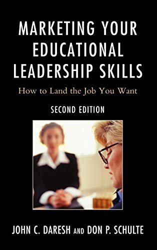 9781610483278: Marketing Your Educational Leadership Skills: How to Land the Job You Want