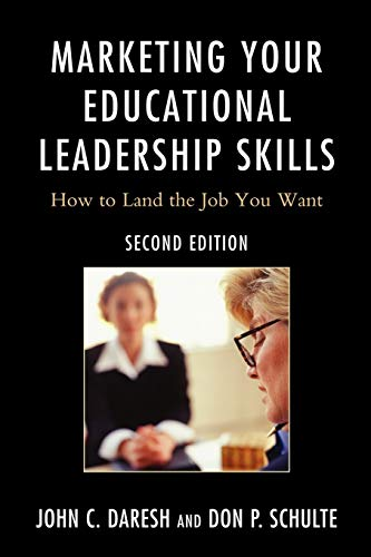9781610483285: Marketing Your Educational Leadership Skills: How to Land the Job You Want