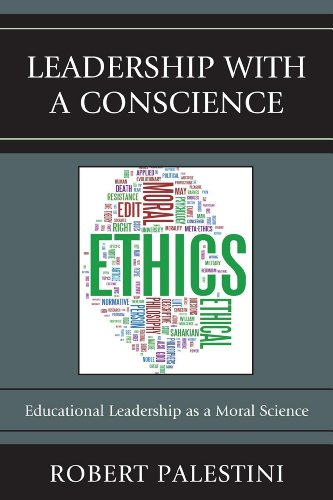 9781610483933: Leadership with a Conscience: Educational Leadership as a Moral Science