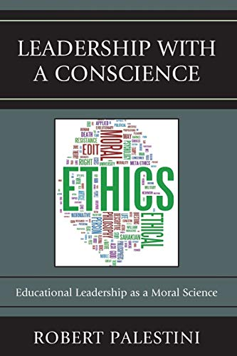 9781610483940: Leadership with a Conscience: Educational Leadership as a Moral Science