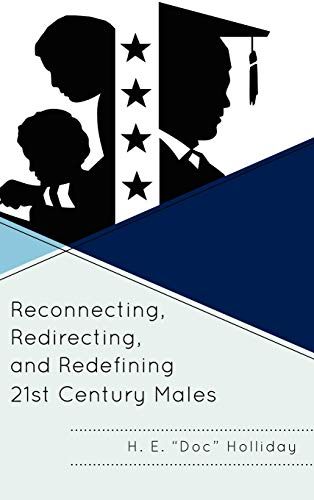 9781610484756: Reconnecting, Redirecting, and Redefining 21st Century Males